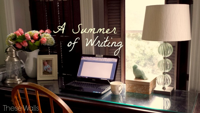 These Walls - A Summer of Writing - 2
