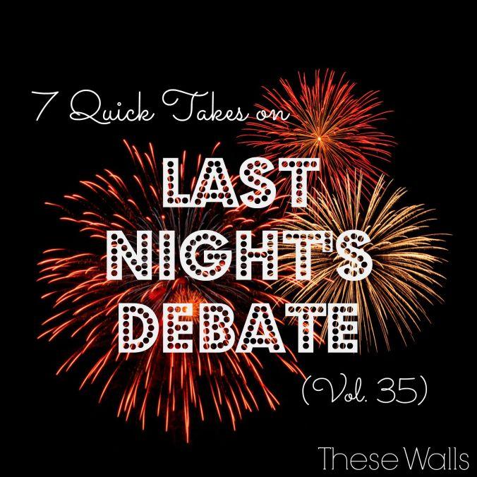 These Walls - 7QT on Last Night's Debate - 5