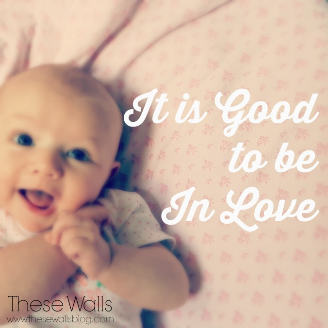 These Walls - It is Good to be In Love