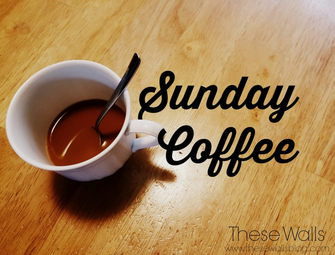 These Walls - Sunday Coffee