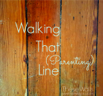 These Walls - Walking That Parenting Line