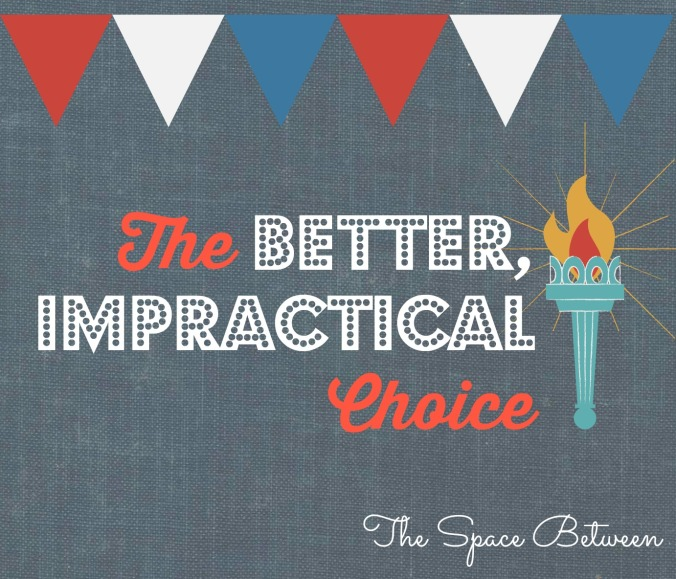The Space Between - The Better Impractical Choice