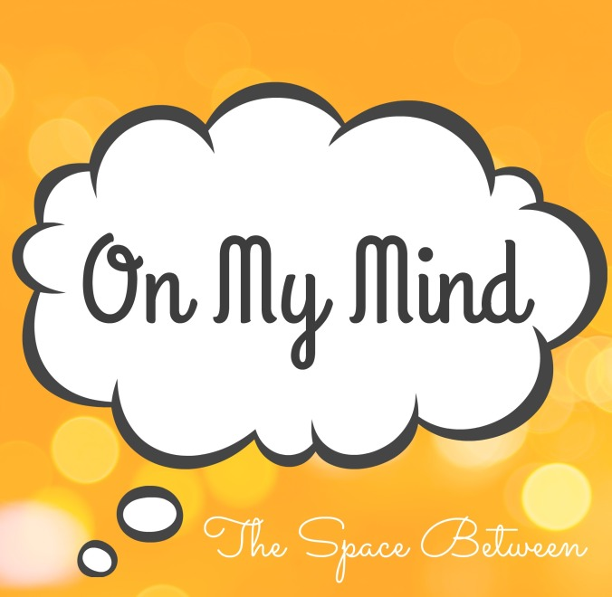 The Space Between - On My Mind