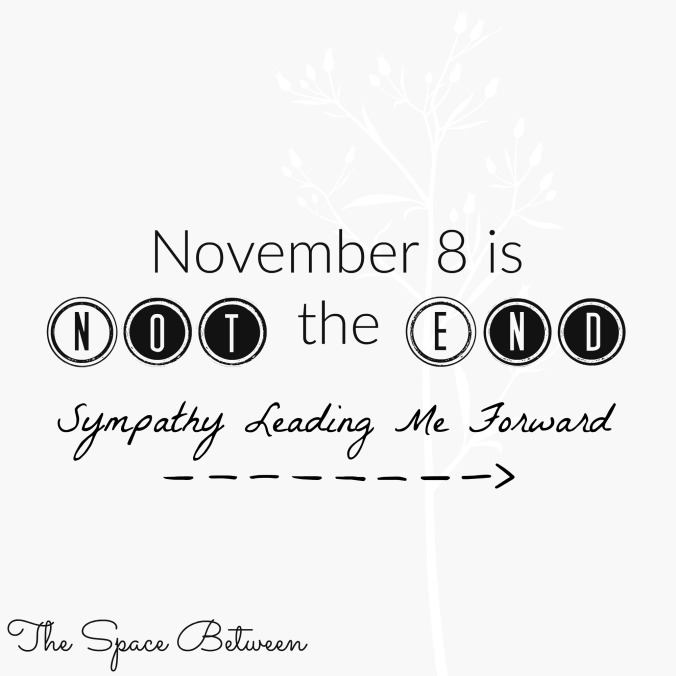 the-space-between-november-8-is-not-the-end