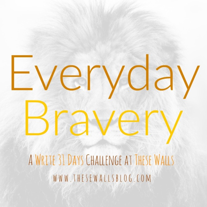 These Walls - Everyday Bravery