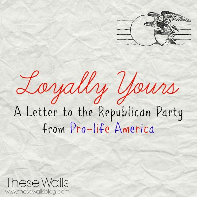these-walls-loyally-yours-a-letter-to-the-republican-party-from-pro-life-america