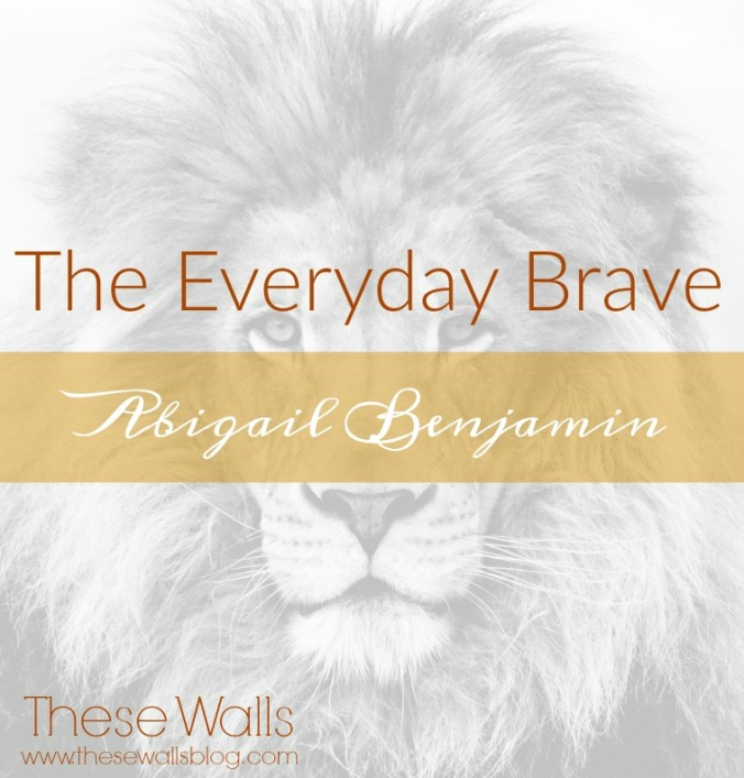 these-walls-the-everyday-brave-abigail-benjamin