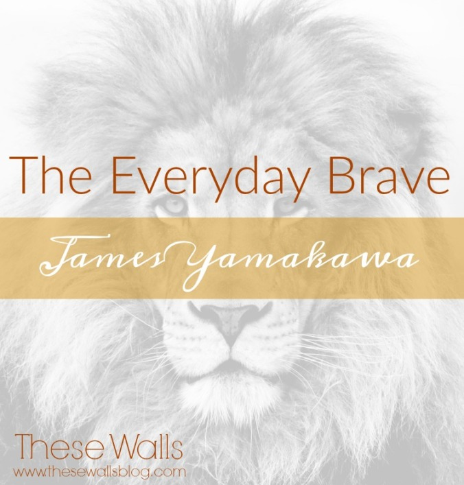 these-walls-the-everyday-brave-james-yamakawa
