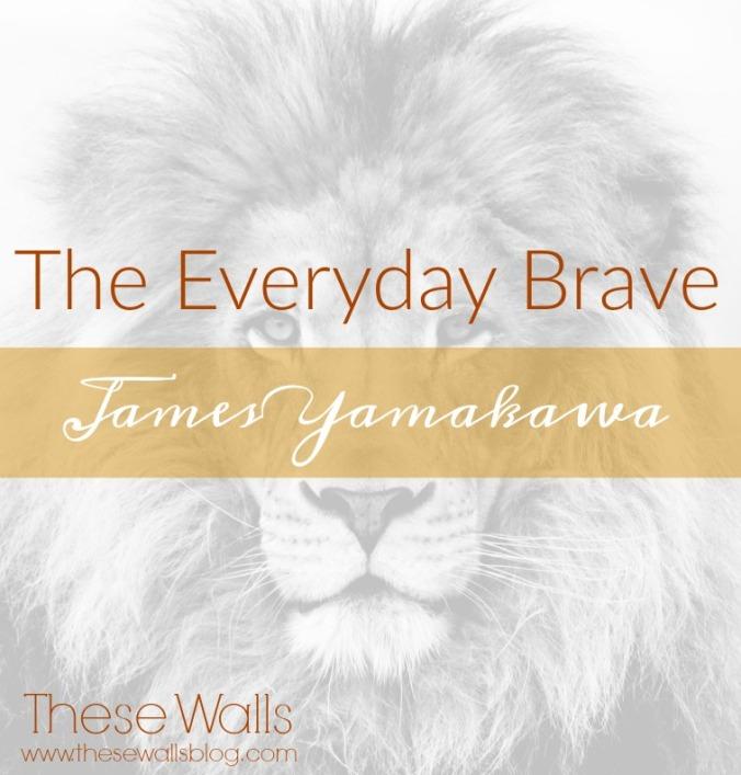these-walls-the-everyday-brave-james-yamakawa