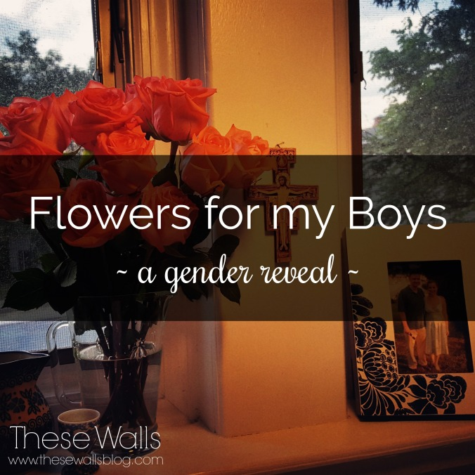 These Walls - Flowers For My Boys