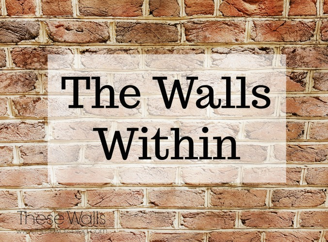 These Walls - The Walls Within