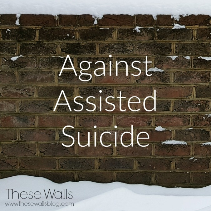 Against Assisted Suicide